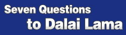 Seven Questions to Dalai Lama