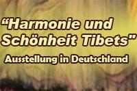 """Ausstellung in Deutschland  """"Harmonie und Schönheit Tibets"""""""