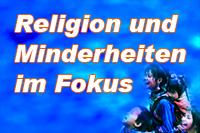 Religion und Minderheiten im Fokus